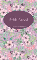 Bride Squad Journal Notebook  Lavender Floral   Beautiful Purse Sized Lined Journal Or Keepsake Diary for Bridal Wedding Party Planning  Preparation