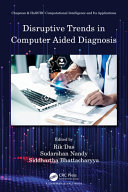 Disruptive Trends in Computer Aided Diagnosis Book