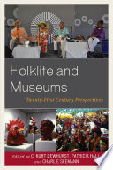 Folklife and Museums  : Twenty-First Century Perspectives