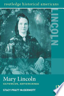 Mary Lincoln  : Southern Girl, Northern Woman