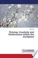 Thriving, Creativity and Performance Within the Workplace