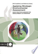 DAC Guidelines and Reference Series Applying Strategic Environmental Assessment Good Practice Guidance for Development Co-operation
