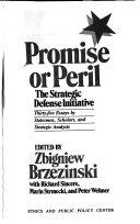 Promise Or Peril  the Strategic Defense Initiative Book PDF