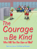 The Courage to Be Kind