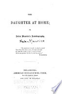 The Daughter at Home; Or, Helen Maurice's Autobiography