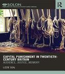 Capital Punishment in Twentieth-Century Britain