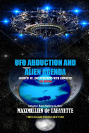12TH EDITION  UFO ABDUCTION AND ALIEN AGENDA  Accounts of  and interviews with abductees
