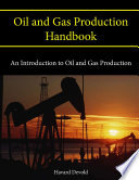 Oil and Gas Production Handbook  An Introduction to Oil and Gas Production Book