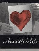A Forgiving Heart  a Beautiful Life