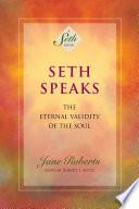 Seth Speaks (A Seth Book)