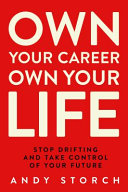 link to Own your career own your life : stop drifting and take control of your future in the TCC library catalog