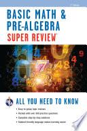 Basic Math   Pre Algebra Super Review