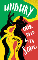 Unbury Our Dead with Song