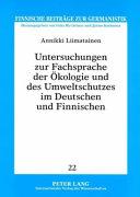 Untersuchungen zur Fachsprache der Ökologie und des Umweltschutzes im Deutschen und Finnischen