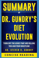 Summary of Dr  Gundry s Diet Evolution  Turn Off the Genes That Are Killing You and Your Waistline by Steven R  Gundry