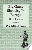 Big Game Shooting In Europe   The Chamois
