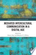 Mediated Intercultural Communication in a Digital Age Book