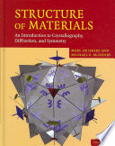 """""""Structure of Materials: An Introduction to Crystallography, Diffraction and Symmetry"""" by Marc De Graef, Michael E. McHenry"""