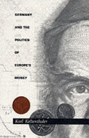 Germany and the Politics of Europe s Money