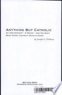 Anything But Catholic Book