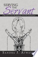 Serving The Servant Book PDF