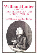 William Hunter and the Eighteenth Century Medical World