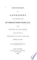 Discourses and Addresses at the Ordination of the Rev. Theodore Dwight Woolsey