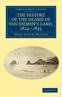 Pdf The History of the Island of Van Diemen's Land, from the Year 1824 to 1835 Inclusive