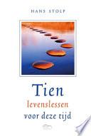 Tien Levenslessen Voor Deze Tijd