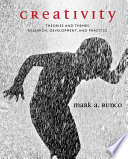 """""""Creativity: Theories and Themes: Research, Development, and Practice"""" by Mark A. Runco"""