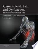 Chronic Pelvic Pain and Dysfunction   E Book