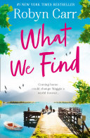 What We Find (Sullivan's Crossing, Book 1)