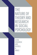 The Nature of Theory and Research in Social Psychology