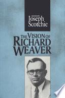 The Vision of Richard Weaver