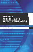 Towards MRCPCH Part II  Theory  Examination