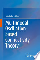 Multimodal Oscillation based Connectivity Theory