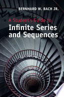 A Student s Guide to Infinite Series and Sequences