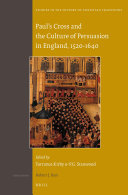 Paul's Cross and the Culture of Persuasion in England, 1520-1640