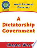 World Electoral Processes A Dictatorship Government Gr 5 8