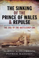 The Sinking of the Prince of Wales & Repulse