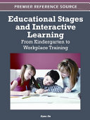 Educational Stages and Interactive Learning  From Kindergarten to Workplace Training