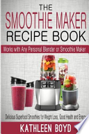 The Smoothie Maker Recipe Book