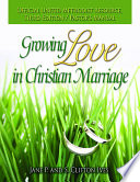 Growing Love In Christian Marriage Third Edition Pastor S Manual Book