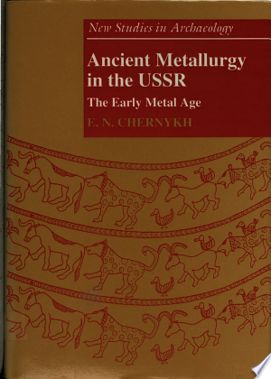 Download Ancient Metallurgy in the USSR Free Books - Dlebooks.net