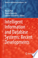 Intelligent Information And Database Systems Recent Developments Book PDF