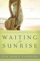 Waiting for Sunrise  The Cedar Key Series Book  2