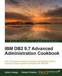 IBM DB2 9 7 Advanced Administration Cookbook