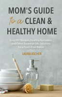 Mom s Guide to a Clean   Healthy Home