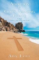 Pdf Abortion v. God's Amazing Grace