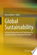 Global Sustainability  Cultural Perspectives and Challenges for Transdisciplinary Integrated Research